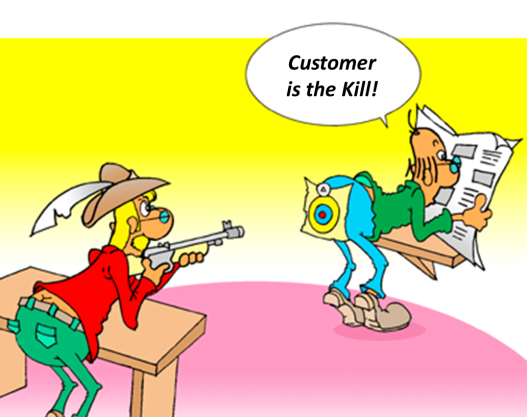 Customer is the kill!